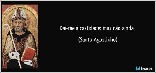 frase-dai-me-a-castidade-mas-nao-ainda-santo-agostinho-120638