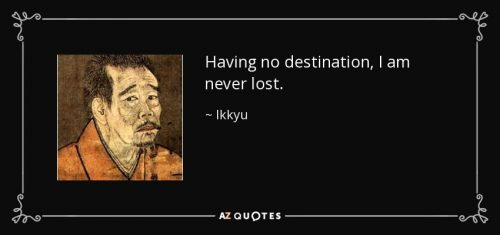 quote-having-no-destination-i-am-never-lost-ikkyu-74-50-32